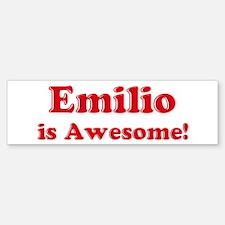 Emilio is Awesome Bumper Bumper Bumper Sticker