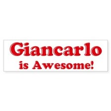 Giancarlo is Awesome Bumper Bumper Sticker