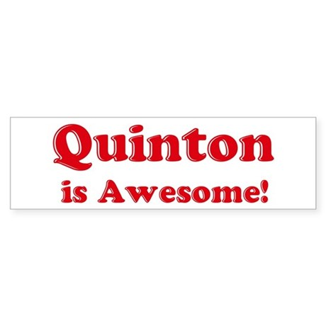 Quinton is Awesome Bumper Sticker