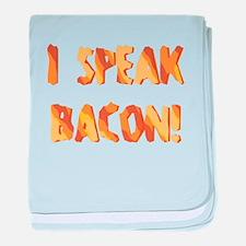 I SPEAK BACON! baby blanket