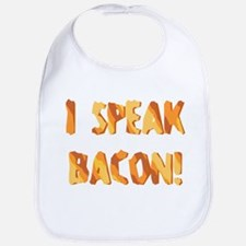 I SPEAK BACON! Bib
