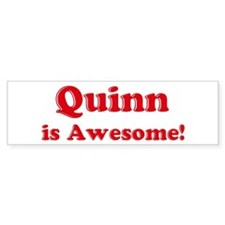 Quinn is Awesome Bumper Bumper Sticker