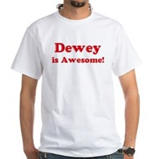 Dewey is Awesome Shirt