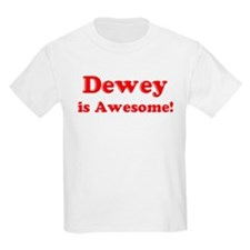 Dewey is Awesome Kids T-Shirt