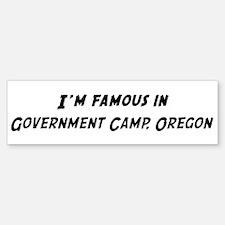 Famous in Government Camp Bumper Bumper Bumper Sticker