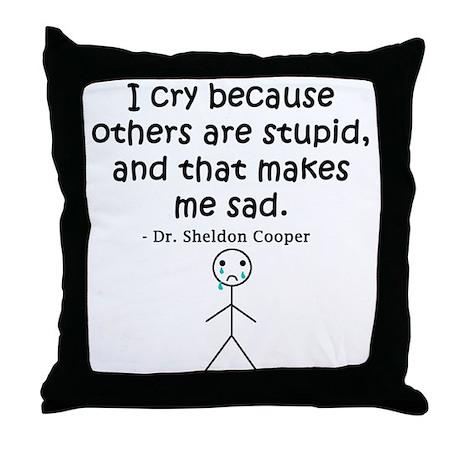 Big Bang Others Are Stupid Throw Pillow