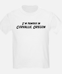 Famous in Corvallis Kids T-Shirt