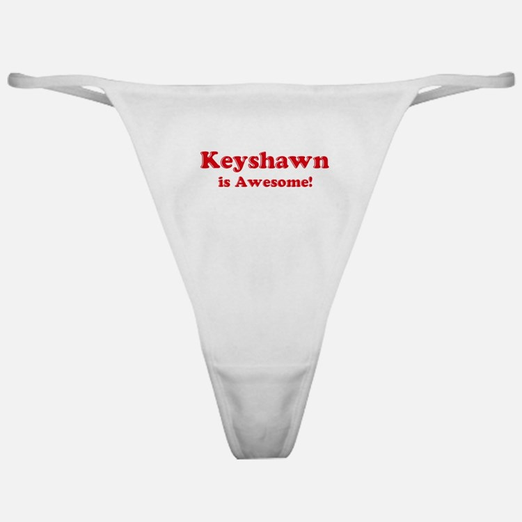 Keyshawn is Awesome Classic Thong