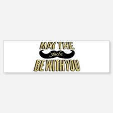 May the stache be with you Bumper Bumper Bumper Sticker