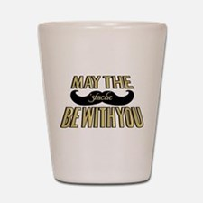 May the stache be with you Shot Glass