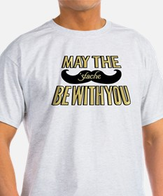 May the stache be with you T-Shirt