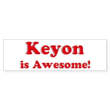 Keyon is Awesome Bumper Sticker