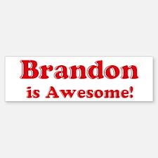 Brandon is Awesome Bumper Bumper Bumper Sticker