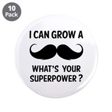 """I can grow a moustache. 3.5"""" Button (10 pack)"""