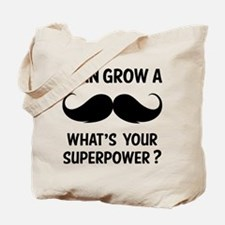 I can grow a moustache. Tote Bag