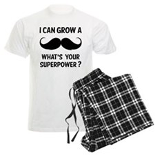 I can grow a moustache. Pajamas