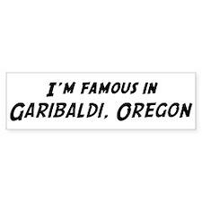 Famous in Garibaldi Bumper Bumper Sticker