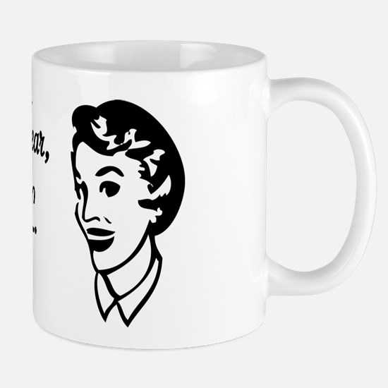 Not Tonight Dear Mug
