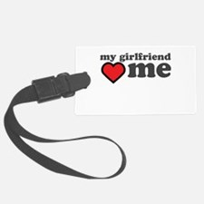 My Girlfriend Loves Me Luggage Tag