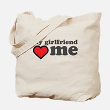 My Girlfriend Loves Me Tote Bag