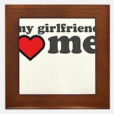 My Girlfriend Loves Me Framed Tile
