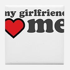 My Girlfriend Loves Me Tile Coaster