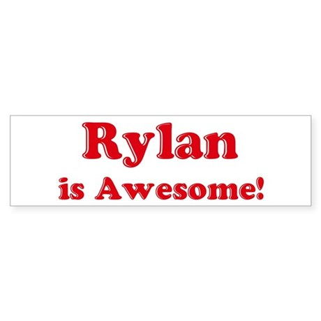 Rylan is Awesome Bumper Sticker