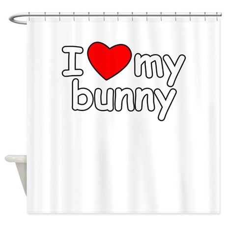 I Love My Bunny Shower Curtain