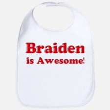 Braiden is Awesome Bib