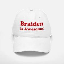 Braiden is Awesome Baseball Baseball Cap