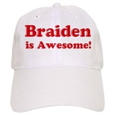 Braiden is Awesome Baseball Cap