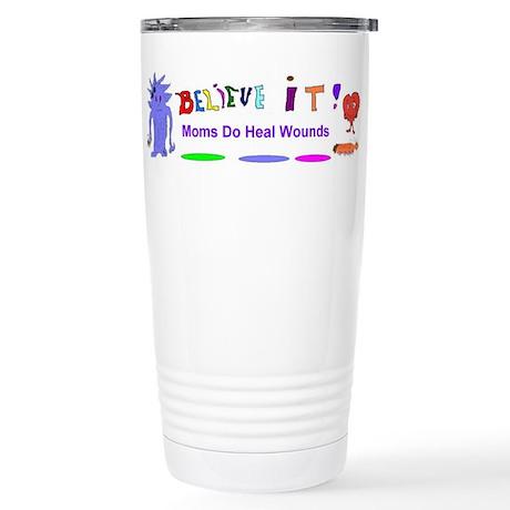 Believe It Moms Heal Travel Mug