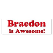 Braedon is Awesome Bumper Bumper Sticker