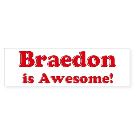 Braedon is Awesome Bumper Sticker