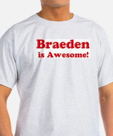 Braeden is Awesome Ash Grey T-Shirt