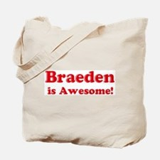Braeden is Awesome Tote Bag