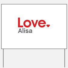 Love Alisa Yard Sign