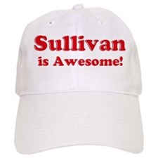 Sullivan is Awesome Baseball Cap