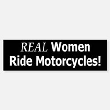 Real Women Ride Motorcycles Bumper Bumper Bumper Sticker