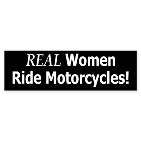 Real Women Ride Motorcycles Bumper Sticker