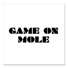 """Game on Mole Square Car Magnet 3"""" x 3"""""""