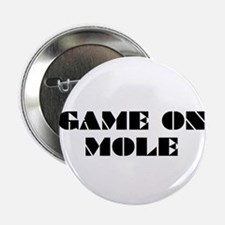 """Game on Mole 2.25"""" Button"""