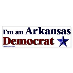 I'm an Arkansas Democrat Bumper Sticker