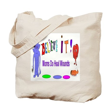 Believe It Moms Heal Wounds Tote Bag
