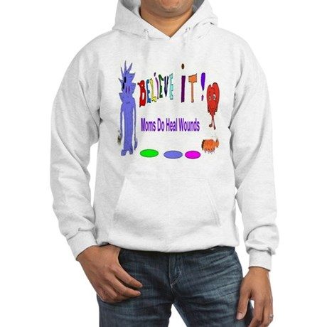 Believe It Moms Heal Wounds Hoodie