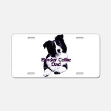 border collie dad Aluminum License Plate