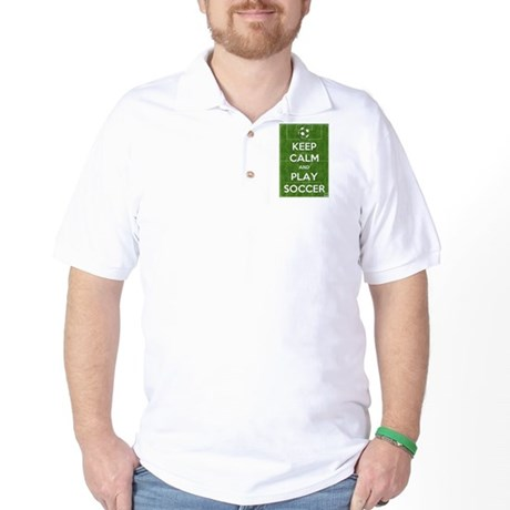 Keep Calm and Play Soccer Golf Shirt