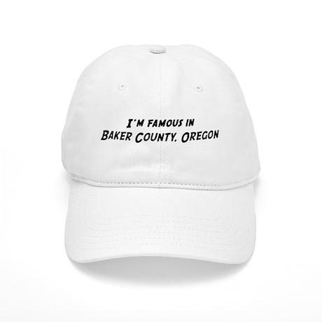 Famous in Baker County Cap