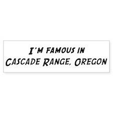 Famous in Cascade Range Bumper Bumper Sticker