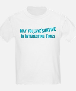 May You Survive Kids T-Shirt